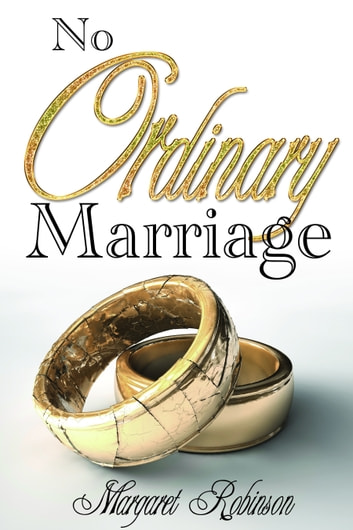 No Ordinary Marriage ebook by Margaret Robinson