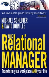 The Relational Manager - Transform your workplace and your life ebook by Michael Schluter,David John Lee