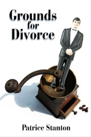 Grounds for Divorce ebook by Patrice Stanton
