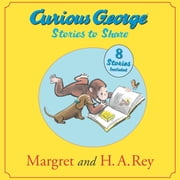 Curious George Stories to Share ebook by H. A. Rey,Margret Rey