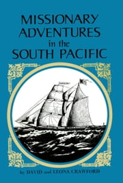Missionary Adventures in the South Pacific ebook by Leona Crawford,David Livingston Crawford