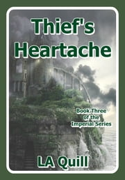 Thief's Heartache (The Imperial Series) ebook by LA Quill