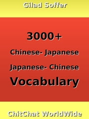3000+ Chinese - Japanese Japanese - Chinese Vocabulary ebook by Gilad Soffer