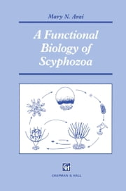 A Functional Biology of Scyphozoa ebook by M.N. Arai
