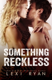 Something Reckless ebook by Lexi Ryan