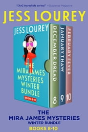 Mira James Mysteries Winter Bundle, Books 8-10 (December, January, February) - Three Full-length, Funny, Romantic Mystery Novels ebook by Jess Lourey