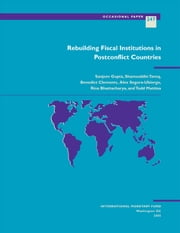 Rebuilding Fiscal Institutions in Postconflict Countries ebook by Rina Ms. Bhattacharya,Benedict Mr. Clements,Sanjeev Mr. Gupta,Shamsuddin Mr. Tareq,Alex Mr. Segura-Ubiergo,Todd Mr. Mattina