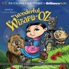 Wonderful Wizard of Oz, The - A Radio Dramatization audiobook by L. Frank Baum, Jerry Robbins