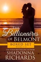The Billionaires of Belmont Boxed Set (Books 1-2) ebook by Shadonna Richards