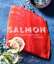 Salmon - Everything You Need to Know + 50 Recipes ebook by Diane Morgan,Leigh Beisch