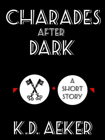 Charades After Dark ebook by K.D. Aeker