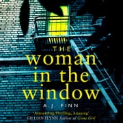 The Woman in the Window: The most exciting debut thriller of 2018 audiobook by A. J. Finn