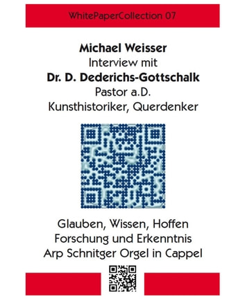 WhitePaperCollection_07 - Interview mit dem Pastor Dr. Diederichs-Gottschalk ebook by Michael Weisser