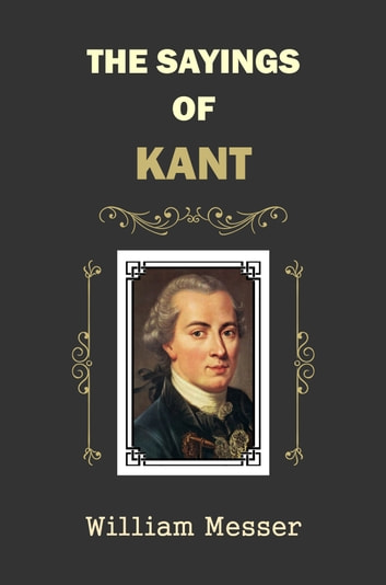 the sayings of kant ebook de william messer 9781526008701