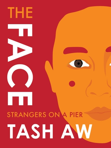 The Face - Strangers on a Pier ebook by Tash Aw