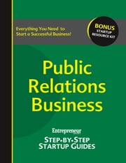 Public Relations Business - Step-by-Step Startup Guide ebook by Entrepreneur magazine