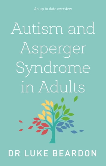 Getting to Grips With Asperger Syndrome: Understanding Adults on the Autism Spectrum