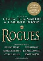 Rogues ebook by George R. R. Martin, Gardner Dozois, Neil Gaiman