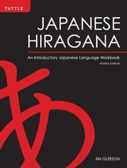Japanese Hiragana - An Introductory Japanese Language Workbook ebook by Jim Gleeson