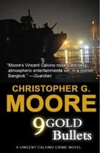 9 Gold Bullets ebook by Christopher G. Moore