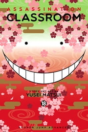 Assassination Classroom, Vol. 18 ebook by Yusei Matsui