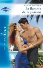 La flamme de la passion ebook by Carole Mortimer