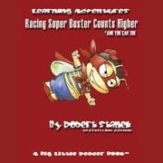 Racing Super Buster Counts Higher and You Can Too audiobook by Robert Stanek