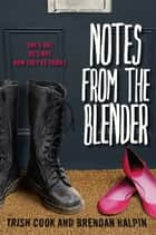 Notes from the Blender ebook by Brendan Halpin, Trish Cook