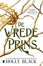 De wrede prins ebook by Holly Black, Anne-Marieke Buijs