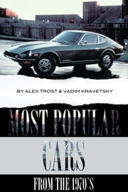 Most Popular Cars from the 1970's: Top 100 ebook by alex trostanetskiy