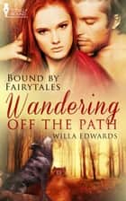 Wandering Off the Path ebook by Willa Edwards