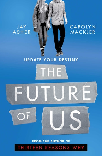 The Future of Us ebook by Jay Asher,Carolyn Mackler