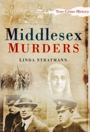 Middlesex Murders ebook by Linda Stratmann
