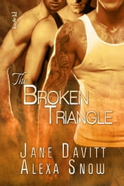 The Broken Triangle ebook by Jane Davitt,Alexa Snow
