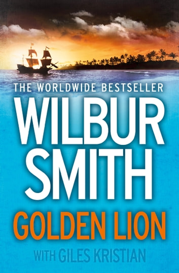 Golden Lion ebook by Wilbur Smith