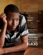 Gallup Guides for Youth Facing Persistent Prejudice - Blacks ebook by Jaime Seba