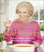 Cooking with Mary Berry ebook by Mary Berry