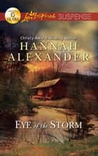 Eye of the Storm ebook by Hannah Alexander