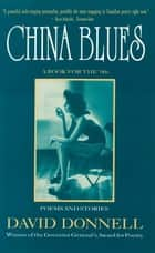 China Blues - Poems and Stories ebook by David Donnell