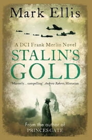 Stalin's Gold - A DCI Frank Merlin novel ebook by Mark Ellis