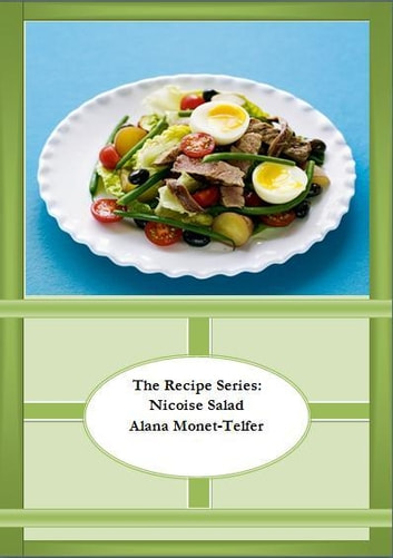 The Recipe Series: Nicoise Salad ebook by Alana Monet-Telfer