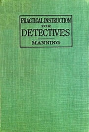 Practical Instruction for Detectives ebook by Emmerson W. Manning