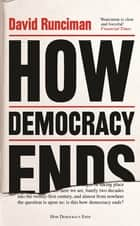 How Democracy Ends ebook by David Runciman