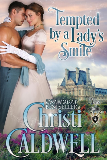 Tempted by a Lady's Smile - Lords of Honor, #4 ebook by Christi Caldwell