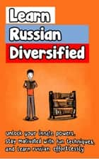 Learn Russian Diversified ebook by Angelos Georgakis