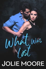What Was Lost ebook by Jolie Moore