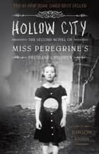 Hollow City - The Second Novel of Miss Peregrine's Peculiar Children eBook by Ransom Riggs
