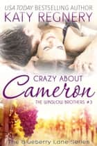 Crazy about Cameron, The Winslow Brothers #3 ebook by Katy Regnery
