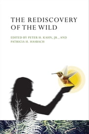The Rediscovery of the Wild ebook by Peter H. Kahn Jr., Patricia H. Hasbach, Cristina Eisenberg,...