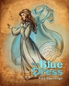 The Blue Dress ebook by katherine laurange